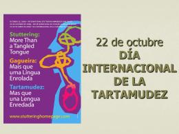 22 de octubre DÍA INTERNACIONAL DE LA TARTAMUDEZ