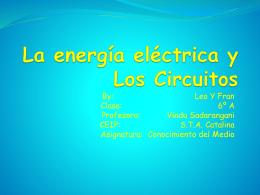 La energía eléctrica y Los Circuitos