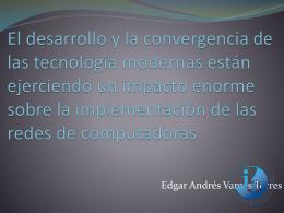 El desarrollo y la convergencia de las tecnología