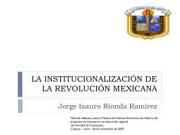 LA INSTITUCIONALIZACIÓN DE LA REVOLUCIÓN MEXICANA