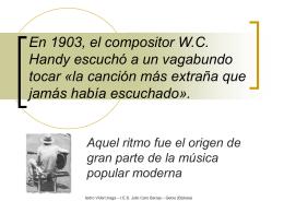 En 1903, el compositor W.C. Handy escuchó a un