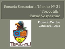 """Escuela Secundaria Técnica N° 31 """"Tepochtli"""" Turno"""