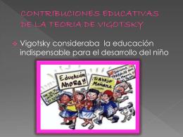 CONTRIBUCIONES EDUCATIVAS DE LA TEORIA DE VIGOTSKY