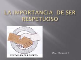 La importancia de ser respetuoso