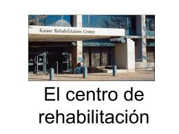 El centro de rehabilitación