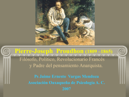 Pierre-Joseph Proudhon (1809 –1865) Filósofo,