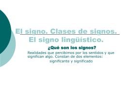 El signo. Clases de signos. El signo lingüístico.