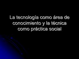 La tecnología como área de conocimiento y la