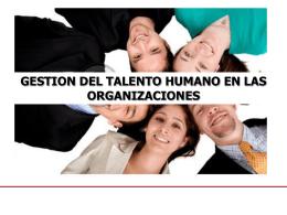 Gestión del talento humano en las organizaciones -