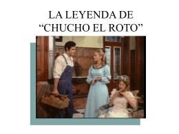 """LA LEYENDA DE """"CHUCHO EL ROTO"""""""