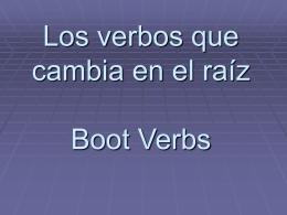 Los verbos que cambia en el raíz Boot Verbs