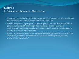 PARTE I 1.-Concepto Derecho Municipal: