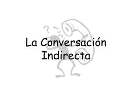 La Conversación Indirecta