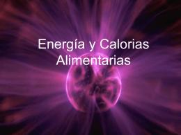 Energía y Calorias Alimentarias