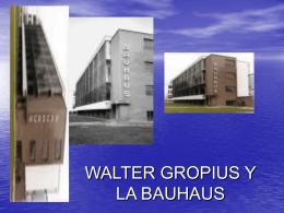 WALTER GROPIUS Y LA BAUHAUS