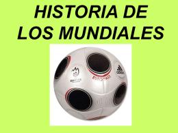HISTORIA DE LOS MUNDIALES - INTEF