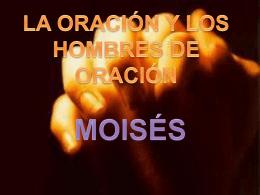 LA ORACIÓN Y LOS HOMBRES DE ORACIÓN