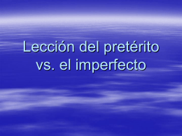 Lección del pretérito vs. el imperfecto