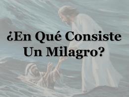 ¿En Qué Consiste Un Milagro?