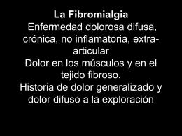 La Fibromialgia Enfermedad dolorosa difusa,
