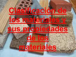 Clasificación de los materiales y sus propiedades