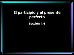 El participio y el presente perfecto