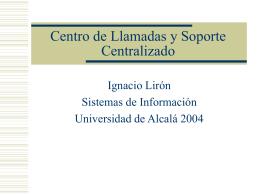 Centro de Llamadas y Soporte Centralizado