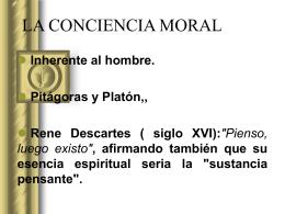 LA CONCIENCIA MORAL - PARA DAR RAZÓN DE LA