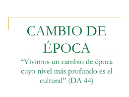VIVIMOS UN CAMBIO DE EPOCA (Ap 44)