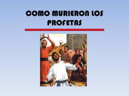 COMO MURIERON LOS PROFETAS