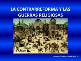 LA CONTRARREFORMA Y LAS GUERRAS RELIGIOSAS