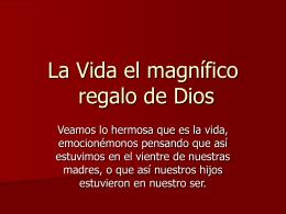 La Vida el magnífico regalo de Dios