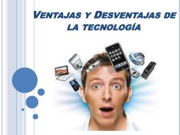 Ventajes y desventajes de la tecnología