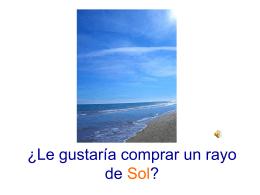 ¿ Desearía comprar un rayo de Sol?