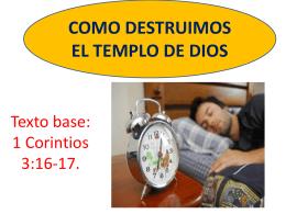 COMO DESTRUIMOS EL TEMPLO DE DIOS