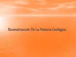 Reconstrucción De La Historia Geológica.