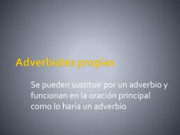 Adverbiales propias - Lengua Castellana y