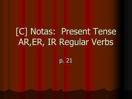 [C] Present Tense of –ER +