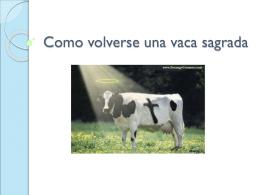 Como volverse una vaca sagrada