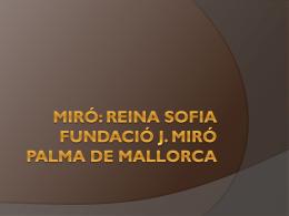 Miró: Reina Sofia Fundació J. Miró Palma de