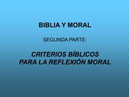 BIBLIA Y MORAL SEGUNDA PARTE: CRITERIOS BÍBLICOS