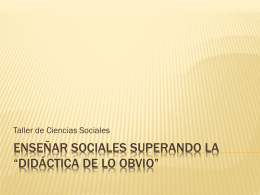 """Enseñar Sociales SUPERANDO LA """"DIDÁCTICA DE LO"""