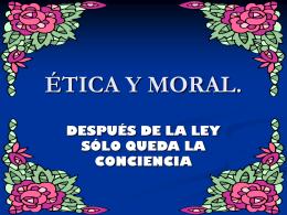 ÉTICA Y MORAL.