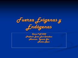 Fuerza Exógenas y Endógenas