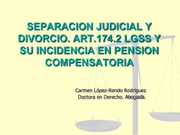 SEPARACION JUDICIAL Y DIVORCIO. ART.174.2 LGSS Y