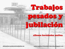 TRABAJOS PESADOS Y JUBILACIÓN