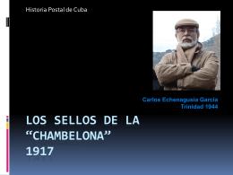 """Los sellos de la """"CHAMBELONA"""" 1917"""