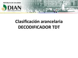 Clasificación arancelaria DECODIFICADOR TDT
