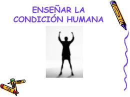 ENSEÑAR LA CONDICIÓN HUMANA