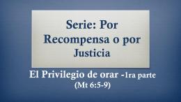 Serie: Por Recompensa o por Justicia